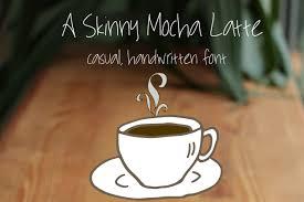 A Skinny Mocha Latte Font