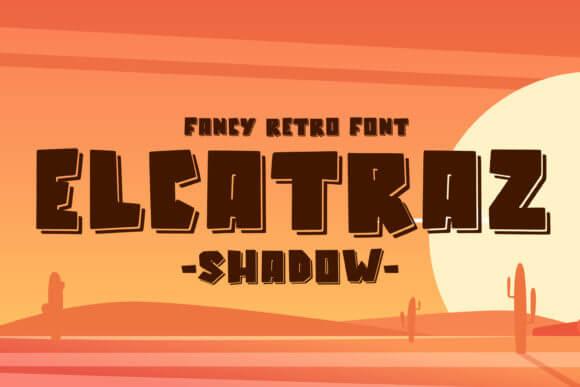 Elcatraz Shadow Font