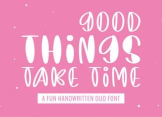 Good Things Take Time Font