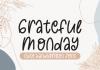 Grateful Monday Font