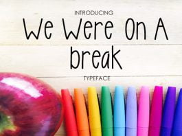 We Were on a Break Font